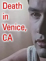 Film: Death in Venice, CA