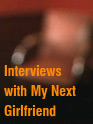 Film: Interviews with My Next Girlfriend